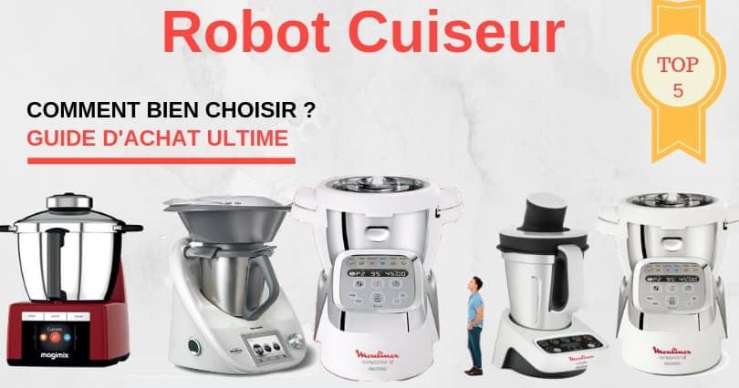 robot cuiseur multifonctions le guide ultime pour bien choisir son robot. Black Bedroom Furniture Sets. Home Design Ideas