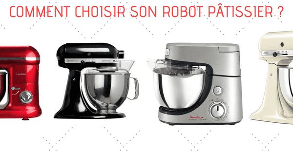 Comment choisir un robot pâtissier ? guide