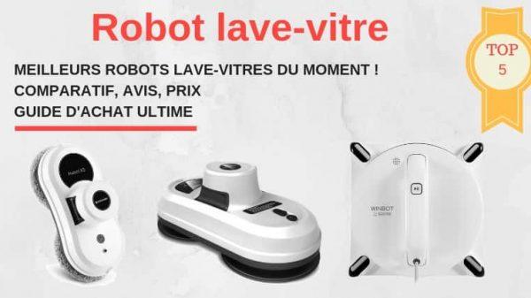 Comparatif Robot lave-vitre