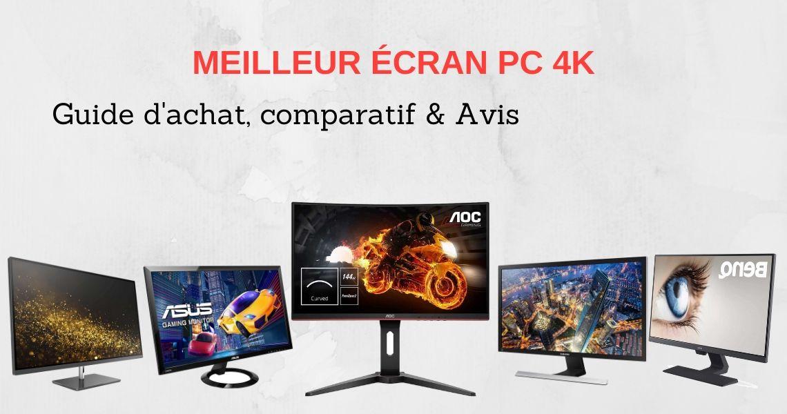 meilleur écran PC gamer 4k
